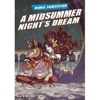 Manga Shakespeare: Midsummer Night's Dream A (Paperback) by Shakespeare William Appignanesi Richard Brown Kate