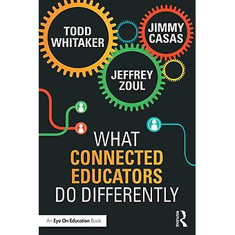 What Connected Educators Do Differently (Paperback) by Whitaker Todd Zoul Jeffrey Casas Jimmy