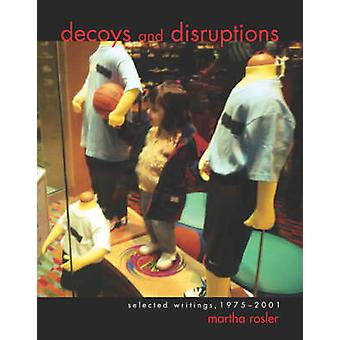 Decoys and Disruptions by Martha Rosler