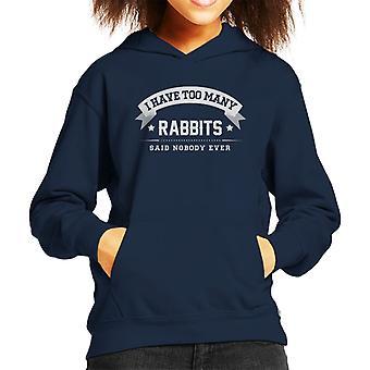 I Have Too Many Rabbits Said Nobody Ever Kid's Hooded Sweatshirt