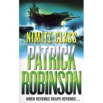 Nimitz Class by Patrick Robinson - 9780099225621 Book