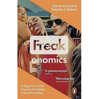 Freakonomics - A Rogue Economist Explores the Hidden Side of Everythin