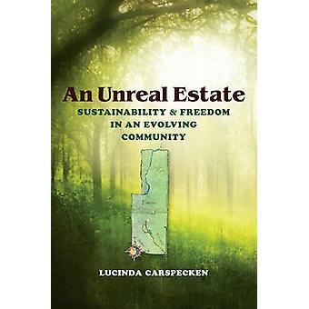 Um Unreal Estate - sustentabilidade e liberdade em uma comunidade em constante evolução