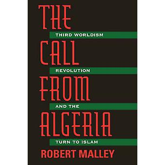 The Call from Algeria - Third Worldism - Revolution and the Turn to Is