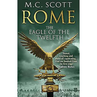 The Eagle of the Twelfth by M. C. Scott - 9780552161817 Book