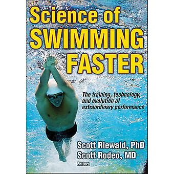 Science of Swimming Faster by Scott A. Riewald - Scott A. Rodeo - 978