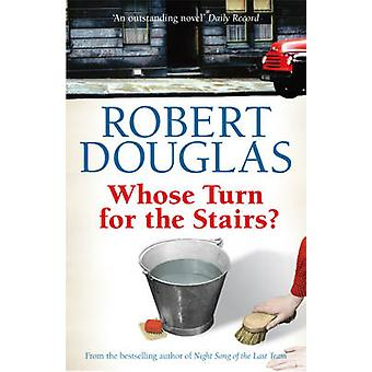 Whose Turn for the Stairs? by Robert Douglas - 9780755318926 Book