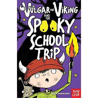 Vulgar the Viking and the Spooky School Trip by Odin Redbeard - Sarah