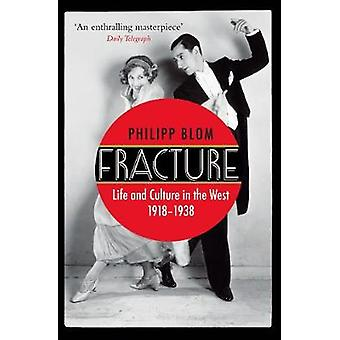 Fraktur - liv och kultur i väst - 1918-1938 av Philipp Blom-