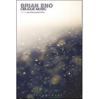 Brian Eno - Oblique Music by Sean Albiez - David Pattie - 978144112912