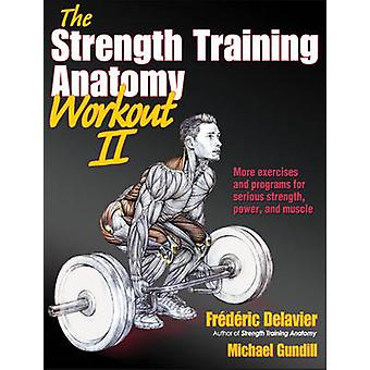 The Strength Training Anatomy Workout - v. 2 by Frederic Delavier - Mi