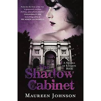 The Shadow Cabinet - A Shades of London Novel by Maureen Johnson - 978