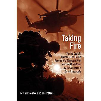 Taking Fire - Saving Captain Aikman - a Story of the Vietnam Air War by