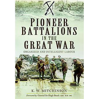 Pionier bataliony w wielkiej wojnie przez K. W. Mitchinson - 97817834617