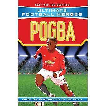 Pogba - Manchester United by Matt Oldfield - 9781786068033 Book