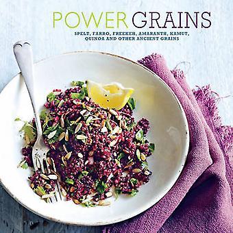 Power Grains - Spelt - Farro - Freekeh - Amaranth - Kamut - Quinoa and
