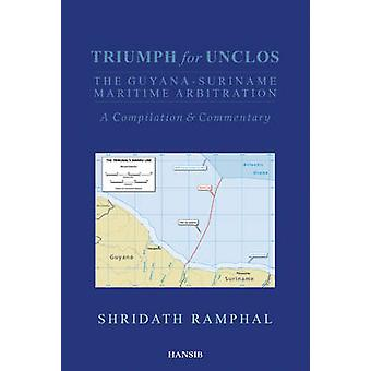 Triumph for UNCLOS - The Guyana-suriname Maritime Arbitration by Shrid