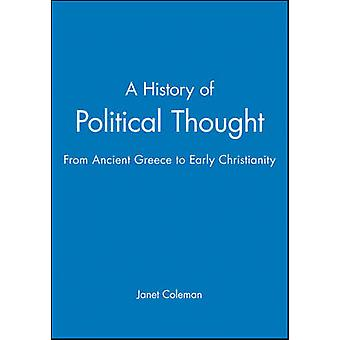 A History of Political Thought - From Ancient Greece to early Christia