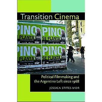 Transition cinéma - cinéma politique et la gauche Argentine depuis
