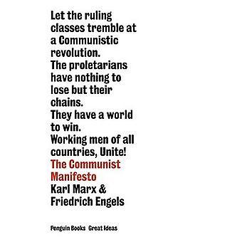 The Communist Manifesto by Karl Marx - Friedrich Engels - 97801410189