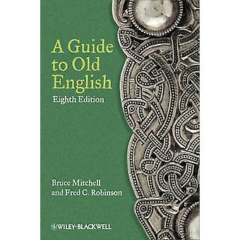 A Guide to Old English (8th Revised edition) by Bruce Mitchell - Fred