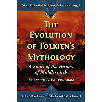 The Evolution of Tolkien's Mythology - A Study of the History of Middl