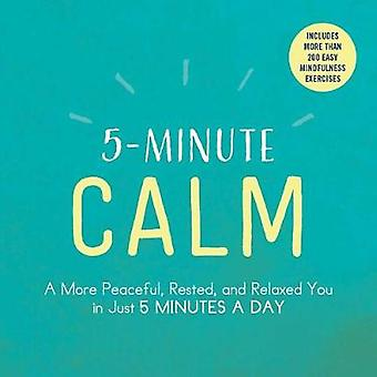 5-Minute Calm - A More Peaceful - Rested - and Relaxed You in Just 5 M