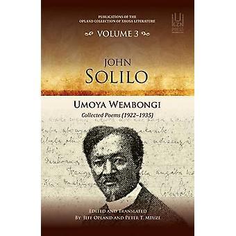 John Solilo - Umoya Wembongi Collected Poems (1922-1935) door Jeff Oplan