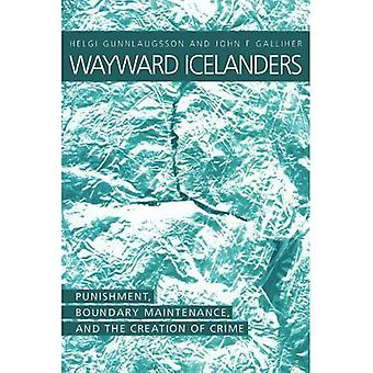 Wayward Icelanders : Punishment, Boundary Maintenance and the Creation of Crime
