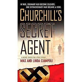 Churchills Secret Agent: A Novel Based on a True Story