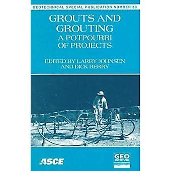 Grouts and Grouting: A Potpourri of Projects (Geotechnical Special Publication)