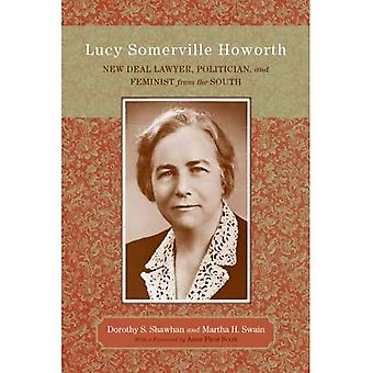 Lucy Somerville Howorth: New Deal Lawyer, Politician, and Feminist from the South