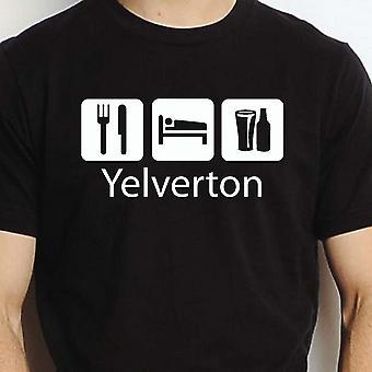 Eten slapen drinken Yelverton Black Hand gedrukt T shirt Yelverton stad