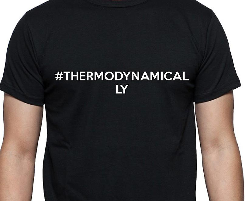 #Thermodynamically Hashag Thermodynamically Black Hand Printed T shirt
