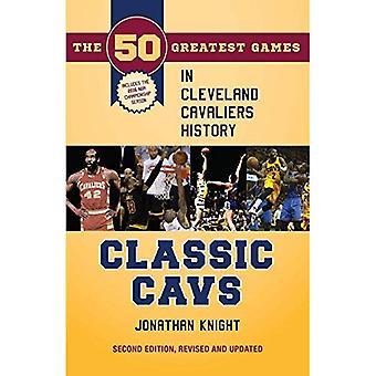 Klassieke CAV: De 50 grootste spelen in Cleveland Cavaliers geschiedenis (klassieke sporten)