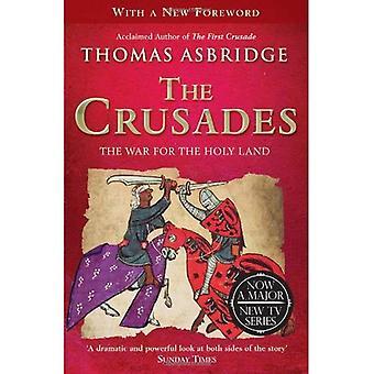 Les croisades: La guerre pour la terre sainte