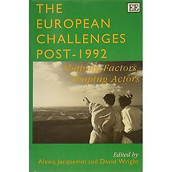 The European Challenges Post 1992: Shaping Factors, Shaping Actors