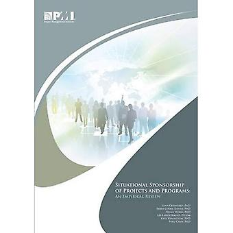 Situational Sponsorship of Projects and Programs: An Empirical Review