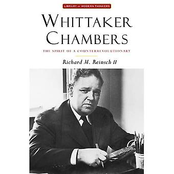 Whittaker Chambers: The Spirit of a Counterrevolutionary