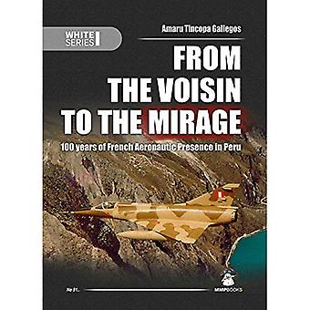 From the Voisin to the Mirage: 100 Years of French Aeronautic Presence in Peru (White Series)