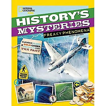 Misteri della storia: Freaky fenomeni: curiosi indizi, casi irrisolti e puzzle dal passato