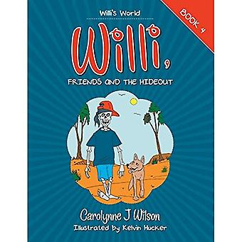 Willi, Friends and the Hideout