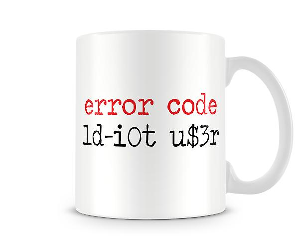 Decorative Writing Error Code Idiot User Printed Mug
