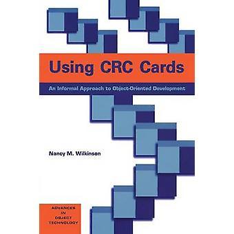 استخدام بطاقات CRC لنهج غير رسمية للتنمية أوبجيكتورينتيد قبل ويلكنسون & م نانسي.