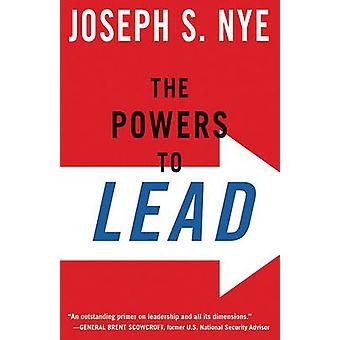 The Powers to Lead by Nye & Joseph S. JR.
