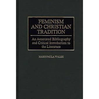 Féminisme et Christian Tradition une bibliographie annotée et Introduction critique à la littérature par Walsh & MaryPaula