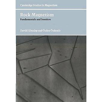 Rock Magnetism Fundamentals and Frontiers by Dunlop & David J.