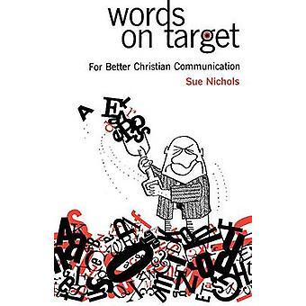 Wörter auf Ziel für eine bessere Kommunikation von Christian von Nichols & Sue