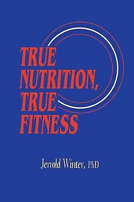 True Nutrition True Fitness by Winter & Jerrold