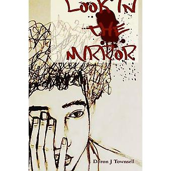 Kijk in de spiegel door Townsell & Doron